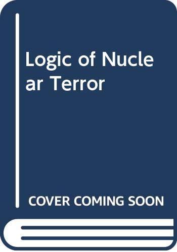 9780044970323: Logic of Nuclear Terror