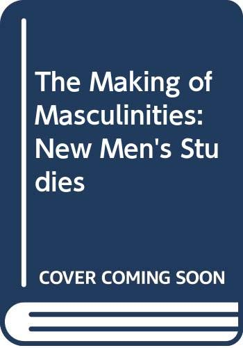 9780044970361: The Making of Masculinities: New Men's Studies