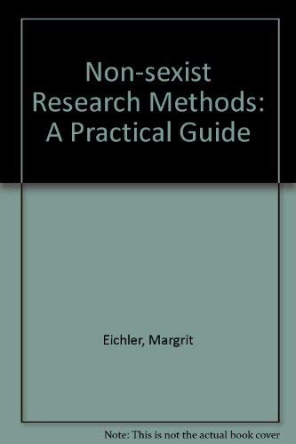 Nonsexist Research Methods: A Practical Guide: Eichler, Margrit