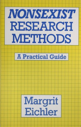 Non-sexist Research Methods: A Practical Guide: Eichler, Margrit