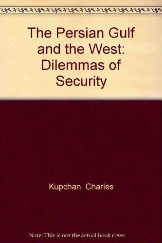 9780044970576: The Persian Gulf and the West: Dilemmas of Security
