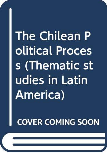 9780044970699: The Chilean Political Process (Thematic studies in Latin America)