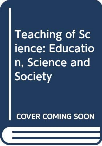 9780045000197: Teaching of Science: Education, Science and Society (Unwin University Books)