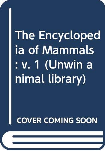 9780045000289: The Encyclopedia of Mammals: v. 1 (Unwin animal library)