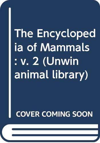 9780045000296: The Encyclopedia of Mammals: v. 2 (Unwin animal library)