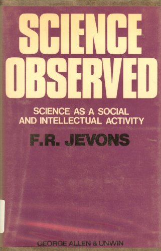 9780045020010: Science Observed: Science as a Social and Intellectual Activity