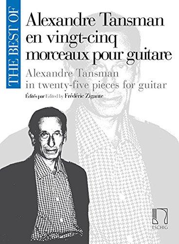9780045045440: EDITION MAX ESCHIG THE BEST OF : ALEXANDRE TANSMAN - GUITARE Classical sheets Guitar