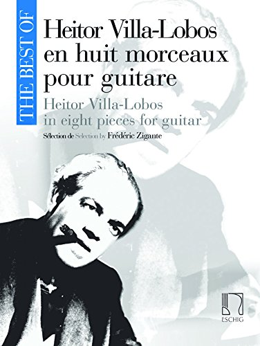 9780045045464: EDITION MAX ESCHIG THE BEST OF : HEITOR VILLA-LOBOS - GUITARE Classical sheets Guitar