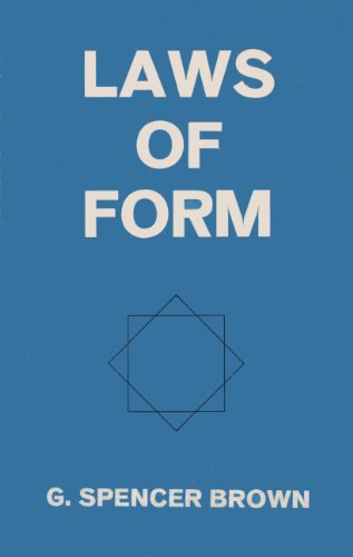Laws of Form by G Spencer Brown - AbeBooks