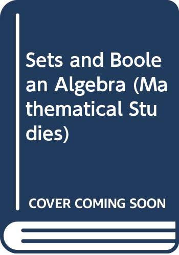 9780045100316: Sets and Boolean Algebra (Mathematical Studies)