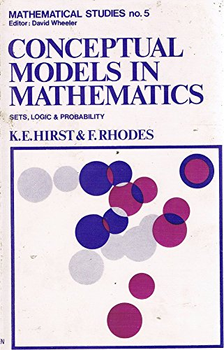 Conceptual Models in Mathematics (Mathematical Studies): Hirst, K E