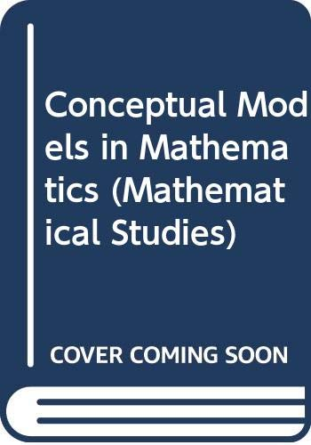 9780045100354: Conceptual Models in Mathematics (Mathematical Studies)