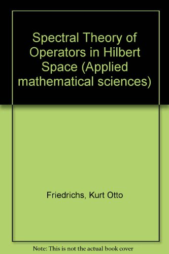 9780045100514: Spectral Theory of Operators in Hilbert Space