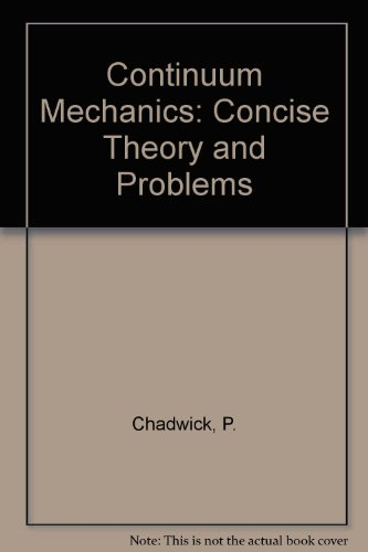 9780045100576: Continuum Mechanics: Concise Theory and Problems