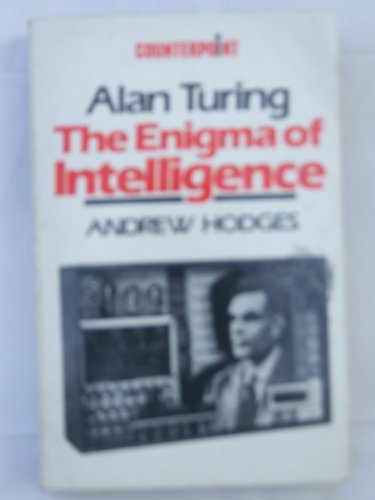 Alan Turing - The Enigma of Intelligence.