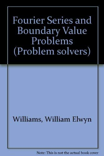9780045120222: Fourier Series and Boundary Value Problems (Problem solvers ; no. 12)