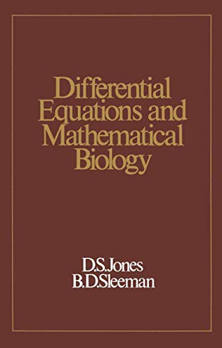 Differential Equations and Mathematical Biology: D. S. Jones