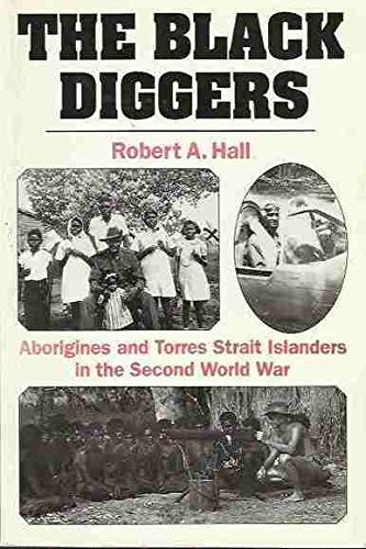 9780045200054: The Black Diggers: Aborigines and Torres Strait Islanders in the Second World War