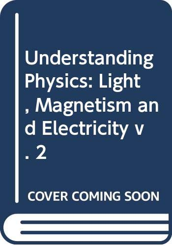 Understanding Physics: Light, Magnetism and Electricity v. 2 (004530002X) by Isaac Asimov