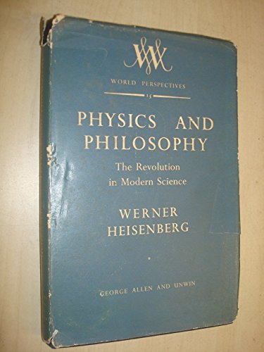 9780045300068: Physics and Philosophy: The Revolution in Modern Science (World Perspectives)