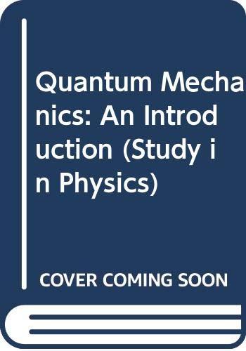 9780045300143: Quantum Mechanics: An Introduction (Study in Physics)