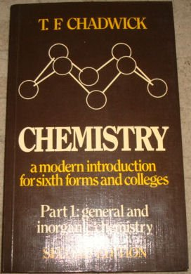 CHEMISTRY: A MODERN INTRODUCTION FOR SIXTH FORMS: Chadwick, T. F.