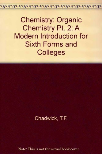 9780045470037: Chemistry: Organic Chemistry Pt. 2: A Modern Introduction for Sixth Forms and Colleges