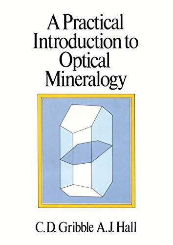 A Practical Introduction to Optical Mineralogy: Gribble, Colin