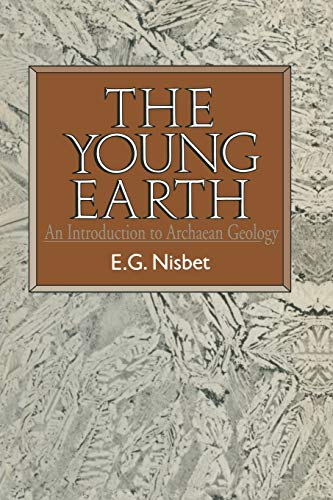 9780045500499: The Young Earth: An introduction to Archaean geology
