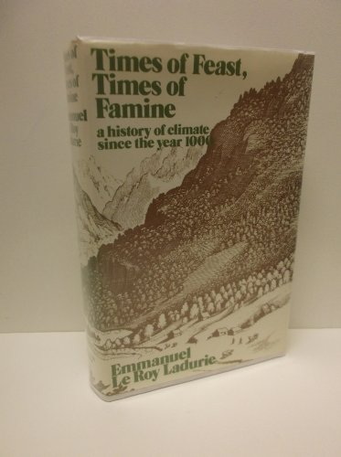 9780045510207: Times of Feast, Times of Famine: History of Climate Since the Year 1000