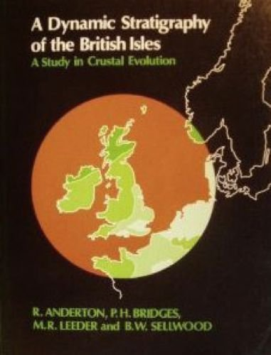 9780045510283: A Dynamic Stratigraphy of the British Isles: A Study in Crustal Evolution