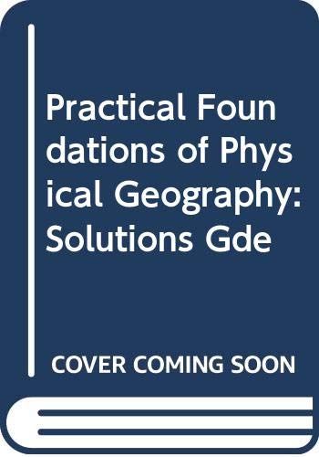 9780045510344: Practical Foundations of Physical Geography: Solutions Gde
