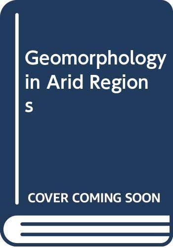 9780045510412: Geomorphology in Arid Regions