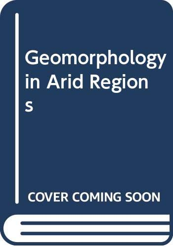 9780045510412: Geomorphology in Arid Regions
