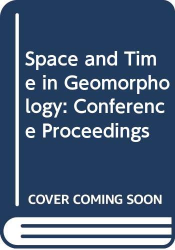 9780045510566: Space and Time in Geomorphology: Conference Proceedings (The
