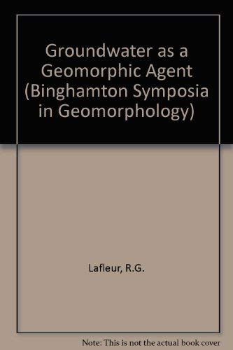 9780045510696: Groundwater As a Geomorphic Agent (Processes in Physical Geography)