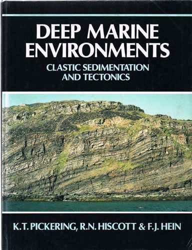 9780045511228: Deep Marine Environments: Clastic sedimentation and tectonics