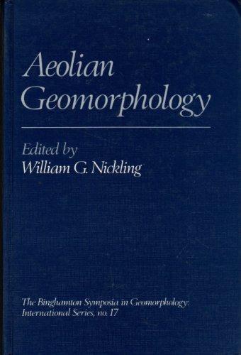 9780045511334: Aeolian Geomorphology (Binghamton Symposia in Geomorphology International Series)