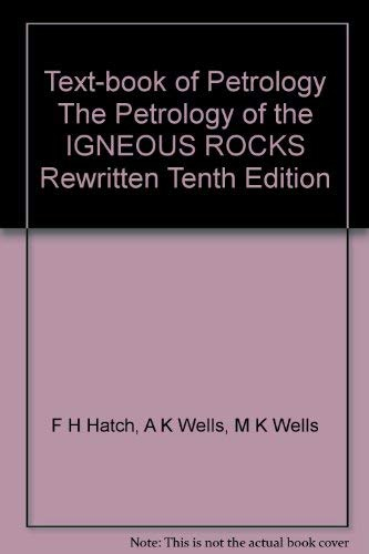 9780045520084: Text-book of Petrology The Petrology of the IGNEOUS ROCKS Rewritten Tenth Edition
