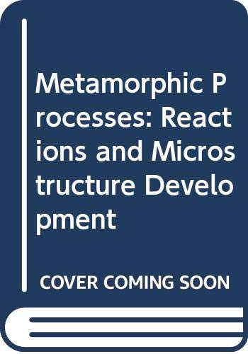 9780045520107: Metamorphic Processes: Reactions and Microstructure Development