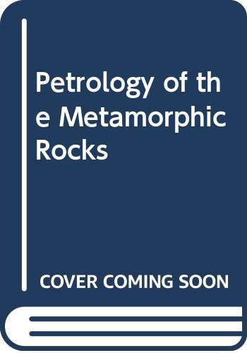 9780045520138: Petrology of the Metamorphic Rocks (Textbook of petrology ; v. 3)