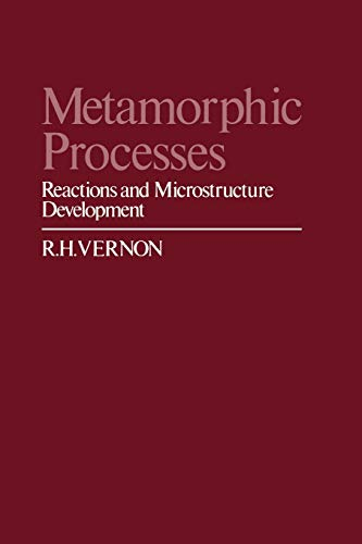 Metamorphic Processes: Reactions and Microstructure Development: Vernon, R.H.