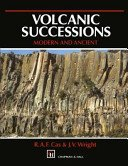 9780045520213: Volcanic Successions, Modern and Ancient: A Geological Approach to Processes, Products, and Succession