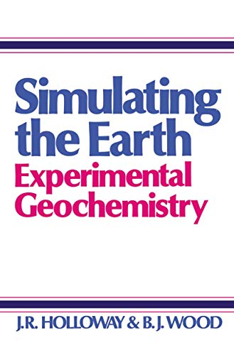 9780045520237: Simulating the Earth:Experimental Geochemistry