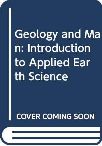 9780045530014: Geology and Man: Introduction to Applied Earth Science