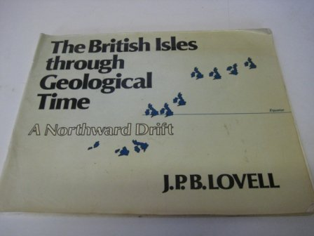 9780045540037: The British Isles Through Geological Time: A Northward Drift