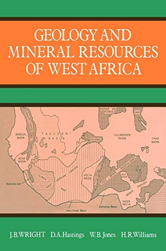 Geology and Mineral Resources of West Africa: J B Wright