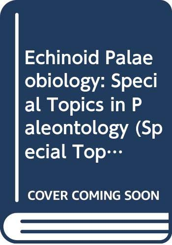 9780045630028: Echinoid Palaeobiology: Special Topics in Paleontology (Special Topics in Palaeontology)