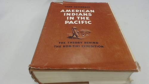 9780045720101: American Indians In The Pacific. The Theory Behind The Kon -Tiki Expedition.