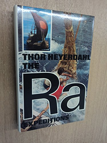 The Ra Expeditions: Heyerdahl, Thor